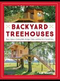 Backyard Treehouses: Building Plans, Tips, and Advice