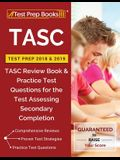 TASC Test Prep 2018 & 2019: TASC Review Book & Practice Test Questions for the Test Assessing Secondary Completion