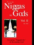 From Niggas to Gods Vol.II: Escapingniggativity & Becoming God