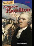 True Life: Alexander Hamilton
