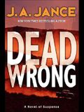 Dead Wrong: A Novel of Suspense