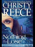 Nothing To Lose: A Grey Justice Novel