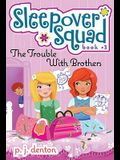 The Trouble with Brothers, 3