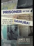 Prisoner of the Samurai: Surviving the Sinking of the USS Houston and the Death Railway