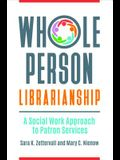 Whole Person Librarianship: A Social Work Approach to Patron Services