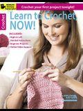 Learn to Crochet, Now!