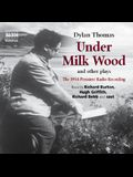 Under Milk Wood and other plays (Classic Drama)