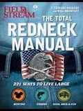Total Redneck Manual: 221 Ways to Live Large