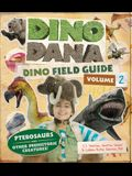 Dino Dana: Dino Field Guide: Pterosaurs and Other Prehistoric Creatures!