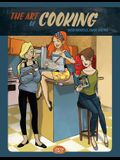 The Art of Cooking with Michelle, Chloe and Mia: A Comic Cookbook