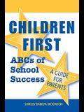 Children First: ABCs of School Success - A Guide for Parents