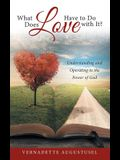 What Does Love Have to Do with It?: Understanding and Operating in the Power of God
