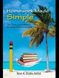 Homework Made Simple: Tips, Tools, and Solutions to Stress Free Homework