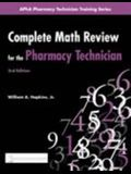Complete Math Review for the Pharmacy Technician (Apha Pharmacy Technician Training Series)