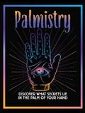 Palmistry: Discover What Secrets Lie in the Palm of Your Hand