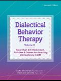 Dialectical Behavior Therapy, Vol 2, 2nd Edition: More Than 275 Worksheets, Activities & Games for Acquiring Competency in Dbt