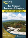 Five-Star Trails: Tri-Cities of Tennessee & Virginia: Your Guide to the Area's Most Beautiful Hikes in and Around Johnson City, Kingsport, and Bristol