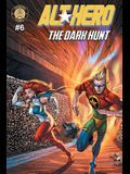 Alt-Hero #6: The Dark Hunt
