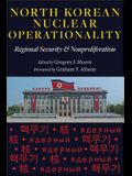North Korean Nuclear Operationality: Regional Security & Nonproliferation