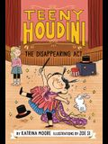 Teeny Houdini #1: The Disappearing ACT