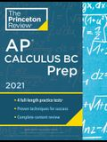 Princeton Review AP Calculus BC Prep, 2021: 4 Practice Tests + Complete Content Review + Strategies & Techniques