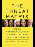 The Threat Matrix: Inside Robert Mueller's FBI and the War on Global Terror
