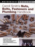 Carroll Smith's Nuts, Bolts, Fasteners and Plumbing Handbook: Technical Guide for Racer, Restorer and Builder