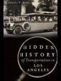 Hidden History of Transportation in Los Angeles
