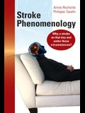 Stroke Phenomenology: Why a stroke on that day and under these circumstances?