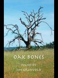 Oak Bones: Poems By Jim Gronvold