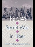 The Cia's Secret War in Tibet