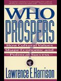 Who Prospers: How Cultural Values Shape Economic and Political Success