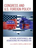 Congress and U.S. Foreign Policy: Activism, Assertiveness, and Acquiescence in a Polarized Era