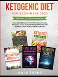 Ketogenic Diet for Beginners 2020: The Complete 5 Book Compilation Including - Keto for Rapid Weight Loss, For After 50, Intermittent Fasting for Wome