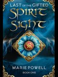 Spirit Sight: Epic fantasy in medieval Wales (Last of the Gifted - Book One)