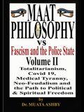Maat Philosophy Versus Fascism and the Police State Vol. 2