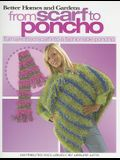 Better Homes and Gardens from Scarf to Poncho