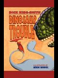 Dinosaur Trouble: A Picture Book