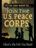 So You Want to Join the U.S. Peace Corps: Here's the Info You Need