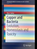 Copper and Bacteria: Evolution, Homeostasis and Toxicity