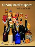 Carving Bottlestoppers with Tom Wolfe