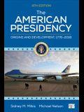 The American Presidency: Origins and Development, 1776-2018