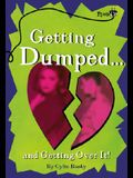 Getting Dumped: And Getting Over It!