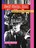 Self Help, Inc.: Makeover Culture in American Life