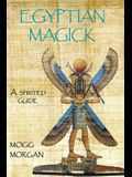 Egyptian Magick: a spirited guide