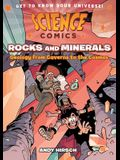 Science Comics: Rocks and Minerals: Geology from Caverns to the Cosmos