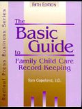 The Basic Guide to Family Child Care Record Keeping (Redleaf Press Business Series)