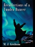 Recollections of a Tundra Dancer