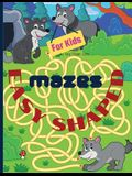 Easy shaped Mazes for kids: Fun and relaxing shaped mazes for kids, 350 pages including 170 puzzles and solutions paperback 8.5*11 inches.