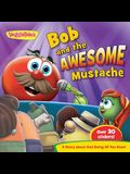 Bob & the Awesome Mustache-VeggieTales in the House